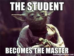 when the student becomes the master